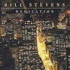 Dedication by Bill Stevens (CD, Sep-2003, milessmiles)