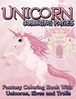 Unicorn Coloring Pages (Fantasy Coloring Book with Unicorns, Elves and Trolls) by Speedy Publishing LLC (Paperback / softback, 2014)