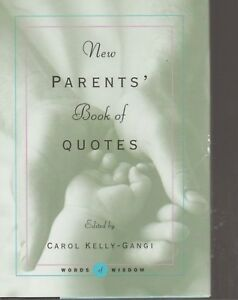 Details about New Parents Book of Quotes Carol Kelly-Gangi Hardcover 2003  Words of Wisdom