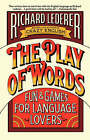 The Play of Words by Richard Lederer (Paperback, 1991)