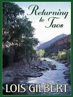 Returning to Taos by Lois Gilbert (Hardback, 2006)