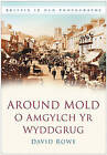 Around Mold by David Rowe (Paperback, 2008)