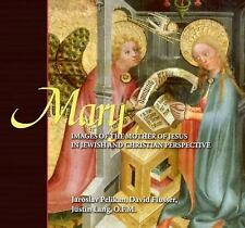 Mary: Images Of The Mother Of Jesus In Jewish And Christian Perspective