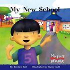 My New School by Barry Gott, Kirsten Hall (Paperback, 2004)