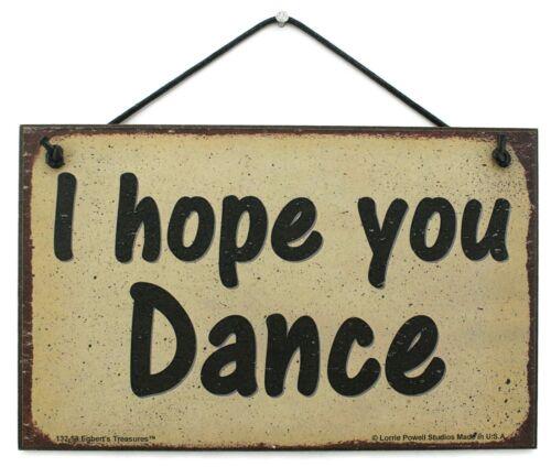 5x8 Sign I Hope You Dance Tap Country Line Break Hip Hop Salsa Dancing Class Fun