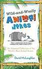 Wild-And-Woolly Animal Jokes: An Untamed Collection of the World's Best Animal Humor by David McLaughlan (Paperback / softback)