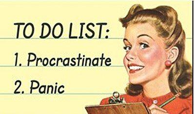 To Do List: 1. Procrastinate 2. Panic funny fridge magnet   (ep)
