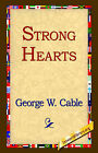 Strong Hearts by George Washington Cable (Hardback, 2006)