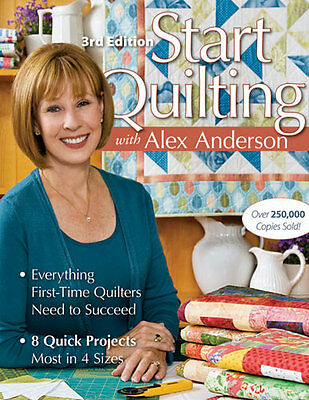 START QUILTING~3RD EDITION~QUILT PATTERNS BOOK~ALEX ANDERSON~GREAT FOR BEGINNERS