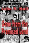 Gone from the Promised Land: Jonestown in American Cultural History by John R. Hall (Paperback, 2004)