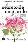 El Secreto de Mi Marido by Liane Moriarty (2014, Paperback)