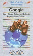 Google (GUIAS PRACTICAS) (Guia Practica Para Usuarios  Users Practical Guide) (S