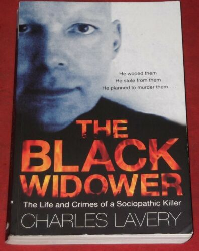1 of 1 - THE BLACK WIDOWER ~ Charles Lavery ~ LIFE AND CRIMES OF A SOCIOPATHIC KILLER