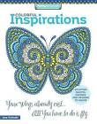 Colorful Inspirations Coloring Book: Uplifting Quotes, Sayings, and Designs to Color by Jess Volinski (Paperback, 2016)