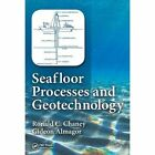 Seafloor Processes and Geotechnology by Gideon Almagor, Ronald C. Chaney (Hardback, 2015)