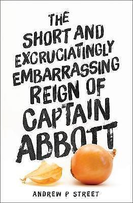 1 of 1 - The Short a& Excruciatingly Embarrassing Reign of Captain Abbott..STREET..lnf298