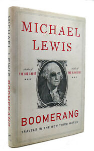 Michael Lewis BOOMERANG Travels in the New Third World 1st Edition 1st Printing