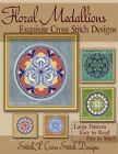 Floral Medallions Exquisite Cross Stitch Designs: Five Designs for Cross Stitch in Fun Geometric Styles by Tracy Warrington (Paperback / softback, 2014)