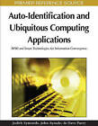 Auto-identification and Ubiquitous Computing Applications: RFID and Smart Technologies for Information Convergence by IGI Global (Hardback, 2009)