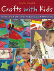 Crafts with Kids: Over 40 Fun and Fabulous Projects by Susie Johns (Paperback, 2010)