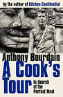 A Cook's Tour by Anthony Bourdain (Paperback, 2002)
