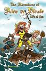 The Adventures of Alex Ze Pirate: Life at Sea by Professor of Politics Andrew Dobson (Paperback / softback, 2011)