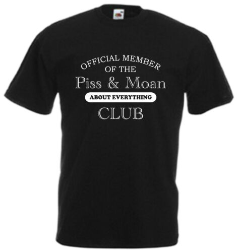Official Member Of The Piss /& Moan Club Funny T Shirt Comedy Tee Slogan Gift