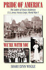 Pride of America: The Letters of Grace Anderson U.S. Army Nurse Corps, World War I by Shari Lynn Wigle (Paperback / softback, 2007)