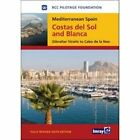 Mediterranean Spain - Costas Del Sol and Blanca: Strait of Gibraltar to Denia by RCC Pilotage Foundation (Hardback, 2014)