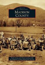 Madison County (images Of America Series): By Trish Crowe, Doris Lackey, Madi...