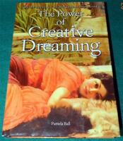 Pamela Ball, The Power Of Creative Dreaming, Hb/dj