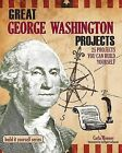 George Washington: 25 Great Projects You Can Build Yourself by Carla Mooney (Paperback, 2010)