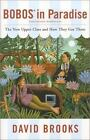 Bobos in Paradise : The New Upper Class and How They Got There by David Brooks (2000, Hardcover)