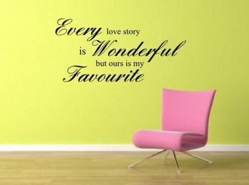 Every Love Story Is wonderful Wall Sticker Mural Decal quote Decals Stickers