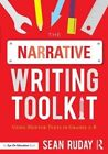 The Narrative Writing Toolkit: Using Mentor Texts in Grades 3-8 by Sean Ruday (Paperback, 2016)