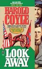 Look Away by Harold Coyle (Paperback, 2011)