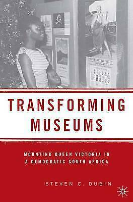 1 of 1 - Transforming Museums: Mounting Queen Victoria in a Democratic South Africa, New,