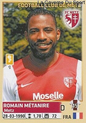 249 ROMAIN METANIRE # FC.METZ STICKER PANINI FOOT 2015