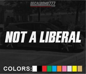 Not-A-Liberal-Sticker-Vinyl-Turbo-Diesel-Turbo-Blower-Conservative-Politics-usa