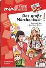 MiniLÜK. Das große Märchenbuch: MiniLük-Übungen plus 4 von Erika Reichert (2011, Taschenbuch)