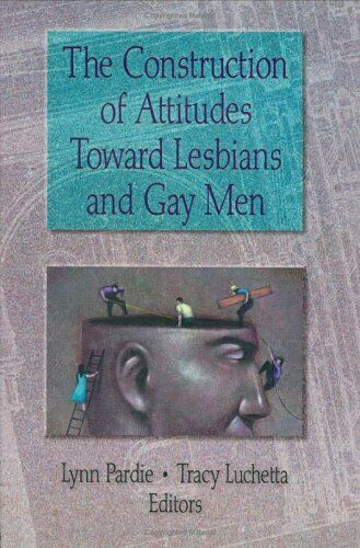 Construction of Attitudes Toward Lesbians and Gay Men Patricia L. Pardie