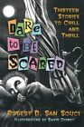 Dare to Be Scared 9780812626889 by Robert D. San Souci Hardcover