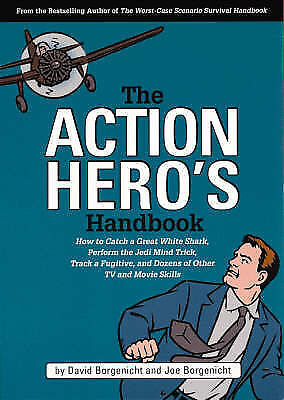 """AS NEW"" Borgenicht, Joe, The Action Hero's Handbook, Paperback Book"