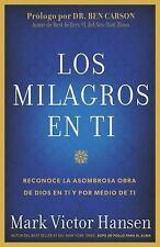 Los Milagros En Ti: Reconoce La Asombrosa Obra de Dios En Ti y Por Medio de Ti (
