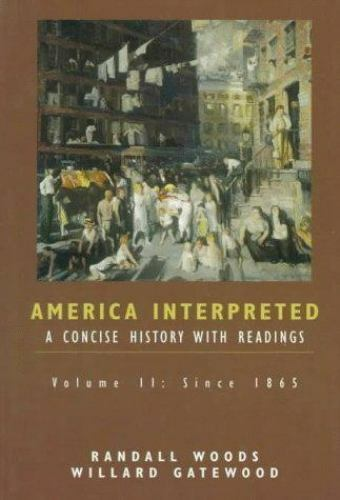America Interpreted: A Concise History with Interpretive Readings, Volume II