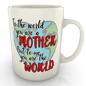 To-The-World-You-Are-A-Mother-To-Me-You-Are-The-World-Mug-Mum-Day-Gift