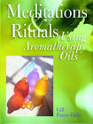 Meditations and Rituals Using Aromatherapy Oils by Gill Farrer-Halls (Hardback, 2003)
