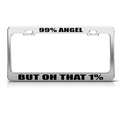 99/% Angel But Oh That 1/% Black Metal License Plate Frame Tag Holder