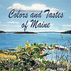 Colors and Tastes of Maine by Mark Chesebro, Lori Chesebro (Paperback, 2010)