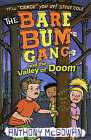 The Bare Bum Gang and the Valley of Doom by Anthony McGowan (Paperback, 2009)